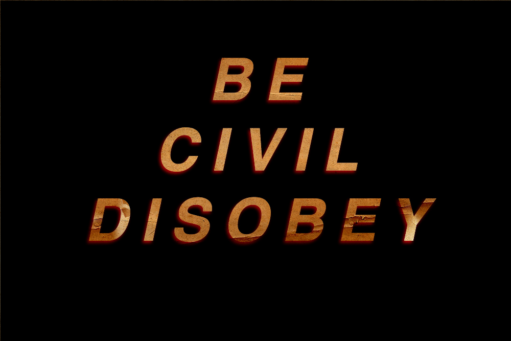 be civil disobey